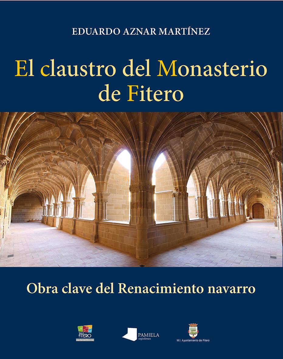 """Nueva publicación: """"El claustro del Monasterio de Fitero. Obra clave del Renacimiento navarro"""", de Eduardo Aznar Martínez"""